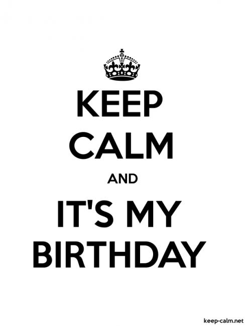 Emri:  keep-calm-and-it's-my-birthday-600-800-black-white.jpg  Shikime: 20  Madhësia:  21.5 KB